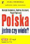Domański H., Rychard A., Śpiewak P. - Polska - jedna czy wiele?