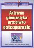 Spachtholz Barbara, Minne Helmut W. - Aktywna gimnastyka przeciwko osteoporozie