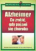 Niemann - Mirmehdi Mechthild, Mahlberg Richard - Alzheimer Co robić gdy pojawi się choroba