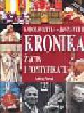 Nowak Andrzej - Karol Wojtyła Kronika życia i pontyfikatu