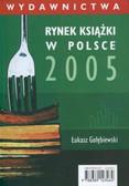 Gołębiewski Łukasz - Rynek książki w Polsce 2005 Wydawnictwa