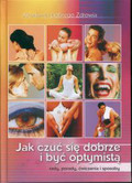 Wróbel Zbigniew - Jak czuć się dobrze i być optymistą