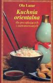 Lazar Ola - Kuchnia orientalna Dla początkujących i zaawansowanych