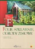 Kovar Ladislav, Hoskovec Ladislav - Folie szklarnie ogrody zimowe. Mój ogród od A do Z