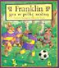Bourgeois Paulette, Clark Brenda - Franklin gra w piłkę nożną