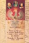 Niedziala Rafał - Pisma polityczne w okresie bezkrólewia i wojny o tron polski po śmierci Augusta II Mocnego 1733-1736