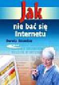Szumilas Dorota - Jak nie bać się Internetu