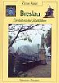 Kulak Teresa - Breslau Ein historischer Stadtfurher