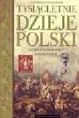 Samsonowicz Henryk, Tazbir Janusz - Tysiącletnie dzieje Polski