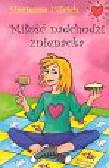 Ullrich Hortense - Miłość nadchodzi znienacka