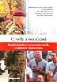 Baran-Wojtachnio M., Łatacz J., Nowosielski W. (red.) - Cywile a wojskowi. Bezpieczeństwo i promocja wojska w odbiorze społecznym