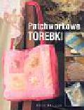 Kharade Ellen - Patchworkowe torebki