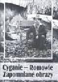 Cyganie Romowie Zapomniane obrazy