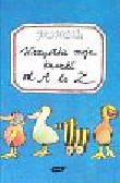 Janosch - Wszystkie moje kaczki od A do Z