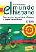 Wawrykowicz Anna - El mundo hispano. Repetytorium gramatyczno-leksykalne z języka hiszpańskiego