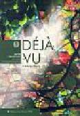 Migdalska Grażyna, Ratuszniak Aleksandra, Szczucka-Smagowicz Monika - Déjà-vu 1 Podręcznik z płytą CD Język francuski. Szkoła ponadgimnazjalna