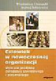 Chojnacki W., Balasiewicz A. - Człowiek w nowoczesnej organizacji. Wybrane problemy doradztwa zawodowego i personalnego