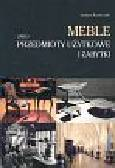 Krawczyk Janusz - Meble jako przedmioty użytkowe i zabytki