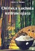 Adams David G. - Chińska kuchnia uzdrawiająca