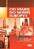 Backer R., Marszałek-Kawa J., Modrzyńska J. (red.) - Od starej do nowej Europy? Kierunki integracji europejskiej