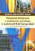 Marszałek-Kawa J. - Parlament Europejski a parlamenty narodowe w państwach Unii Europejskiej
