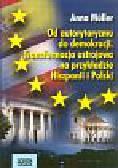 Muller A. - Od autorytaryzmu do demokracji. Transformacja ustrojowa na przykładzie Hiszpanii i Polski