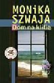 Szwaja Monika - Dom na klifie