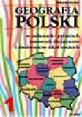 Kozubal Aleksandra - Geografia Polski w zadaniach i pytaniach testowych dla uczniów i absolwentów szkół średnich
