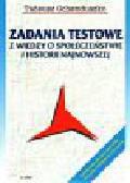 Ochenduszko Tadeusz - Zadania testowe z wiedzy o społeczeństwie i historii najnowszej