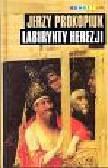 Prokopiuk Jerzy - Labirynty herezji