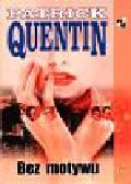 Quentin Partick - Bez motywu