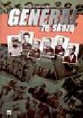 Lech Kowalski - Generał ze skazą. Biografia wojskowa gen. armii Wojciecha Jaruzelskiego