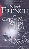 French, Nicci - Catch Me When I Fall