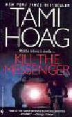 Hoag, Tami - Kill the Messenger