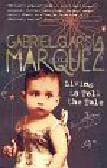 Garcia Marquez, Gabriel - Living to Tell the Tale