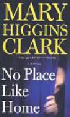 Clark, Mary Higgins - No Place Like Home