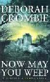 Crombie, Deborah - Now May You Weep
