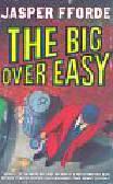 Fforde, Jasper - The Big Over Easy