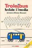 Skoczeń Jarosław Mikołaj - Trolejbus Ludzie i media