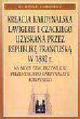 Klimkiewicz Witold - Kreacja Kardynalska Lavigerie i Czackiego uzyskana przez Republikę Francuską w 1882 roku