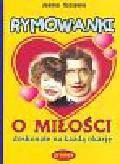 Szczęsna Joanna - Rymowanki o miłości doskonałe na każdą okazję