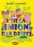 Jacewicz Beata - Księga imion dla dzieci