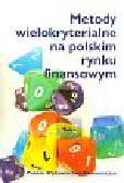 Trzaskalik T. (red.) - Metody wielokryterialne na polskim rynku finansowym