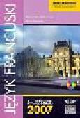 Ratuszniak Aleksandra, Sobczak Alicja - Język francuski Matura 2007 Poziom rozszerzony + płyta CD