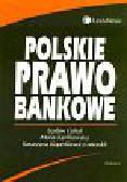Góral L., Karlikowska M., Koperkiewicz-Mordel K. - Polskie prawo bankowe