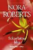 Roberts Nora - Szkarłatna lilia