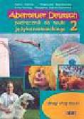 Stasiak Halina, Błaszkowska Małgorzata, Herling Anna, Stanek-Kozłowska Marzanna - Abenteuer Deutsch 2. Podręcznik do nauki języka niemieckiego z dwoma płytami CD