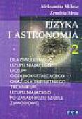 Miłosz Aleksandra, Mróz Zenobia - Fizyka i astronomia 2. Podręcznik dla dwuletniego uzupełniającego liceum ogólnokształcącego oraz dla trzyletniego technikum uzupełniającego po zasadniczej szkole zawodowej