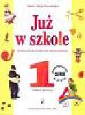 Szymańska Maria Alicja - Już w szkole. Podręcznik do kształcenia zintegrowanego w klasie 1. Semestr 1 + płyta CD-ROM