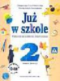 Piotrowska Małgorzata Ewa, Szymańska Maria Alicja - Już w szkole. Podręcznik do kształcenia zintegrowanego w klasie 2. Semestr 1 + płyta CD-ROM